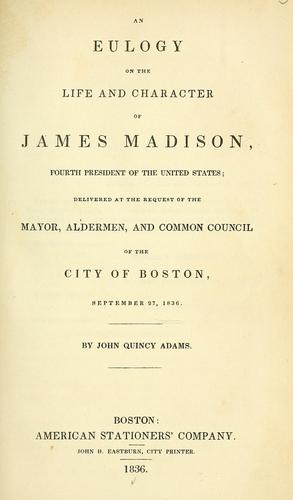 Download An eulogy on the life and character of James Madison …