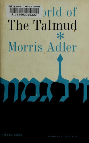 The world of the Talmud. —