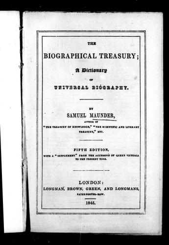 The biographical treasury by Maunder, Samuel