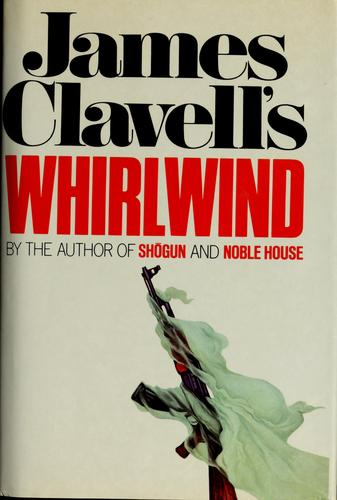 James Clavell's whirlwind.