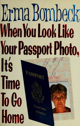 Download When you look like your passport photo, it's time to go home