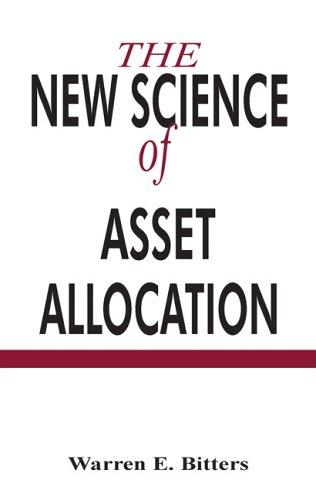 The New Science of Asset Allocation, Bitters, Warren E.