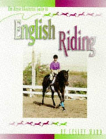 The Horse Illustrated Guide to English Riding (Horse Illustrated Guides), Ward, Lesley