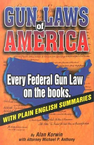Download Gun Laws of America: Every Federal Gun Law on the Books