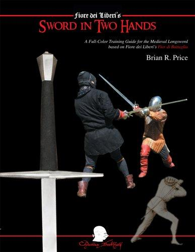 Image for Sword in Two Hands: A Full-Color Modern Training Guide based on the Fior di Battaglia of Fiore dei Liberi
