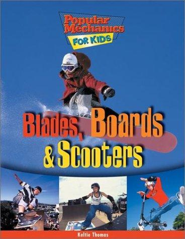 Blades, Boards and Scooters (Popular Mechanics for Kids)