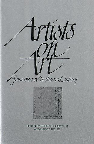 Artists on art, from the XIV to the XX century.