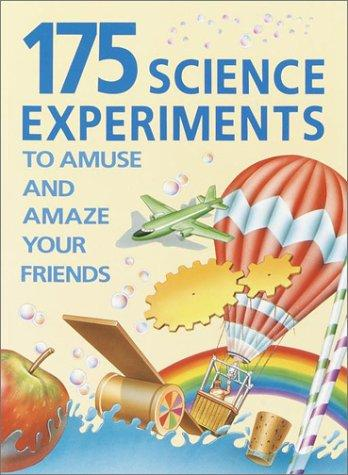 Download 175 science experiments to amuse and amaze your friends