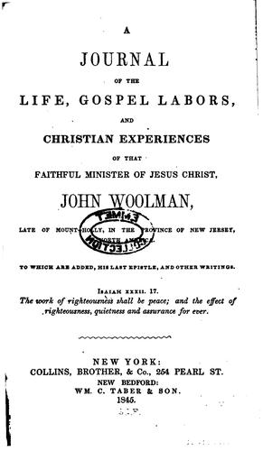 A Journal of the Life, Gospel Labors, and Christian Experiences of that …