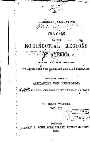 Personal Narrative of Travels to the Equinoctial Regions of America, During …