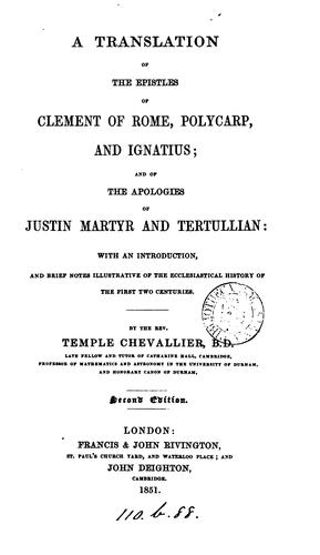 A Translation of the Epistles of Clement of Rome, Polycarp, and Ignatius; and of the Apologies of Justin Martyr and Tertullian: