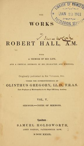 The works of Robert Hall, A.M.