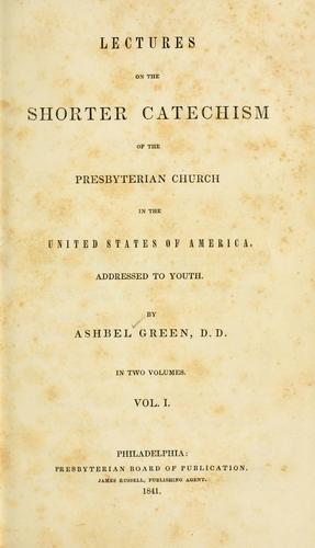 Lectures on the Shorter catechism of the Presbyterian Church in the United States of America