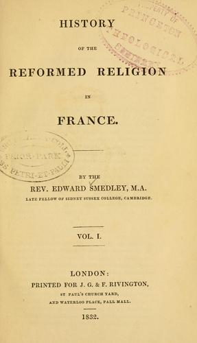Download History of the reformed religion in France.