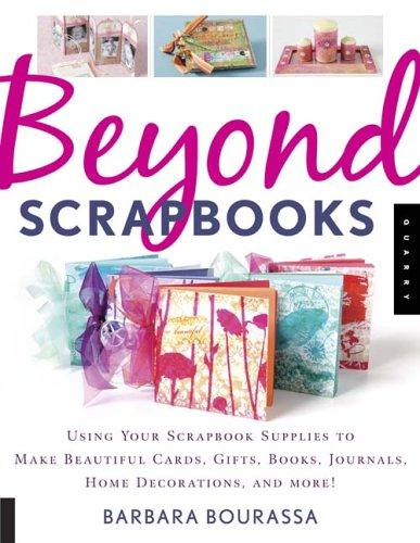 Beyond scrapbooks by Barbara C. Bourassa