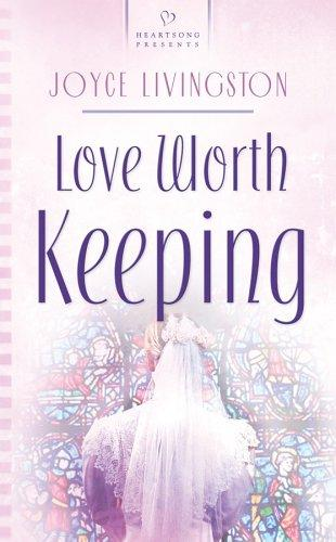 Love Worth Keeping (Heartsong Presents #658) by Joyce Livingston