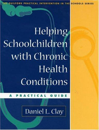 Helping Schoolchildren with Chronic Health Conditions by Daniel L. Clay