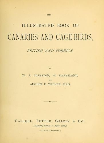The illustrated book of canaries and cage-birds, British and foreign by W. A. Blakston