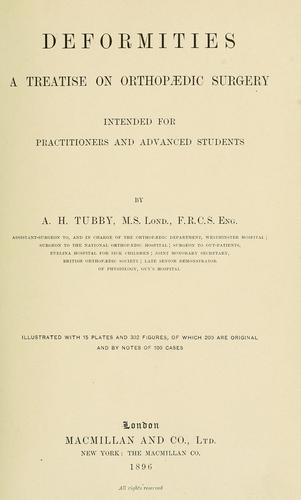Deformities, a treatise on orthopaedic surgery by A. H. Tubby