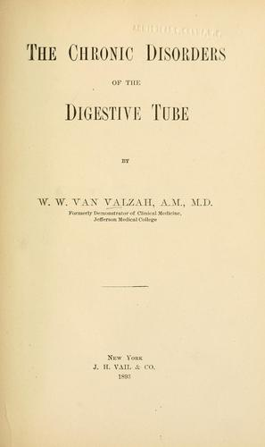 The chronic disorders of the digestive tube by William Ward Van Valzah