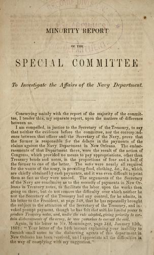 Minority report of the Special Committee to Investigate the Affairs of the Navy Department by Confederate States of America. Congress. House of Representatives. Special Committee to Investigate the affairs of the Navy Dept.