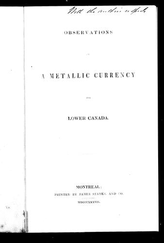 Observations on a metallic currency for Lower Canada by