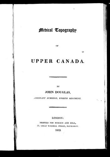 Medical topography of Upper Canada by Douglas, John
