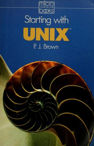 Starting with UNIX by Brown, P. J.