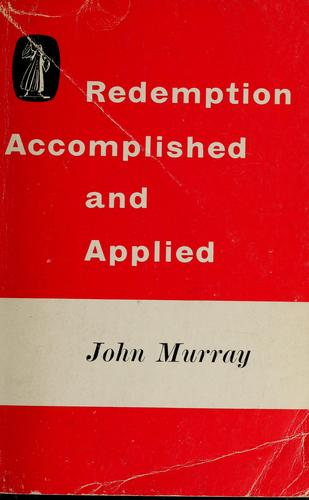 Redemption: accomplished and applied by Murray, John