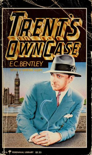 Trent's own case by E. C. Bentley