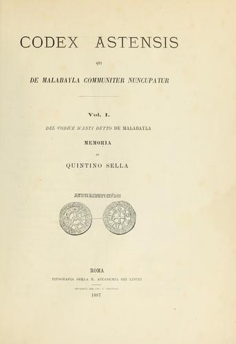 Codex Astensis qui de Malabayla communiter nuncupatur by Quintino Sella