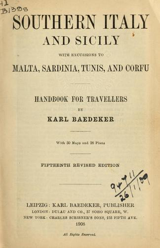 Southern Italy and Sicily, with excursions to Malta, Sardinia, Tunis, and Corfu by Karl Baedeker (Firm)