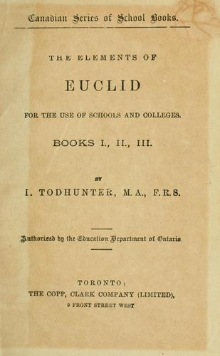 The elements of Euclid for the use of schools and colleges by Isaac Todhunter