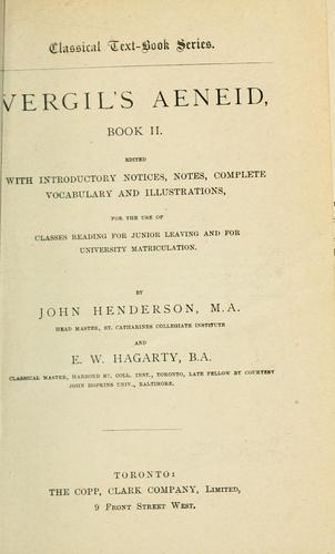 Vergil's Aeneid, Book II with introductory notcies, notes, complete vocabulary and illustrations by John Henderson