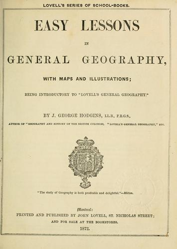 Easy lessons in general geography, with maps and illustrations by J. George Hodgins
