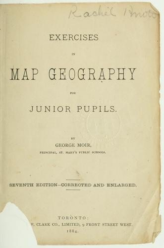 Exercises in map geography for junior pupils by George Moir