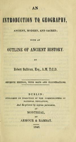 An introduction to geography, ancient modern, and sacred by Robert Sullivan