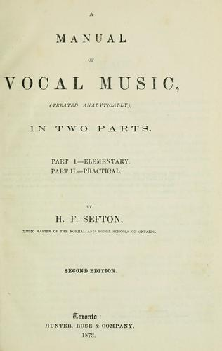 A manual of vocal music by H. F. Sefton