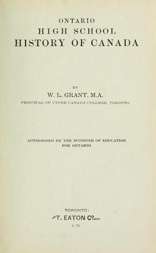 Ontario high school history of Canada by W. L. Grant