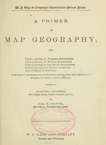 A primer of map geography by Hughes, Samuel Sir