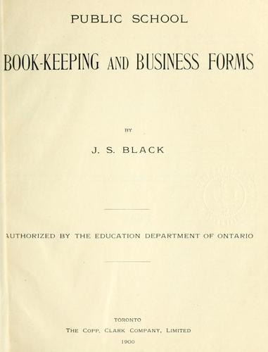 Public school book-keeping and business forms by J. S. Black