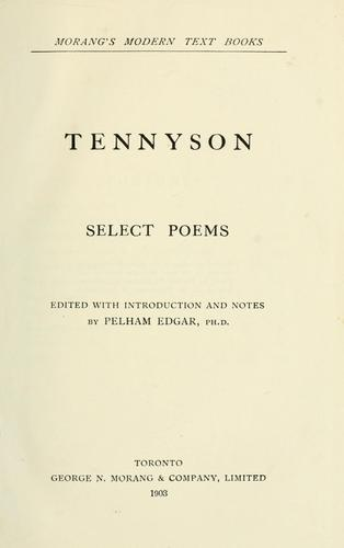 Tennyson: select poems edited with introduction and notes by Alfred, Lord Tennyson