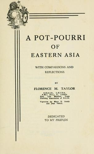 A pot-pourri of Eastern Asia, with comparisons and reflections by Florence M. Taylor