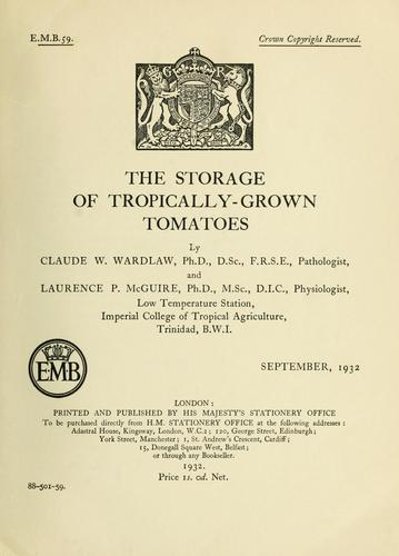 The storage of tropically-grown tomatoes by C. W. Wardlaw