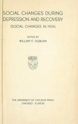 Social changes during depression and recovery by William Fielding Ogburn