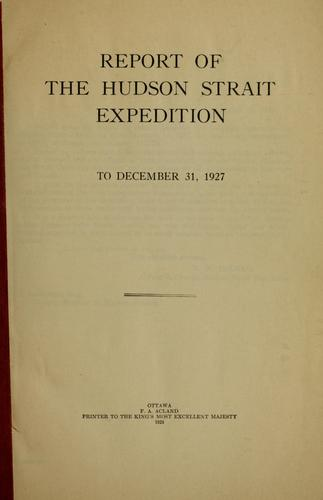Report of the Hudson Strait expedition to December 31, 1927 by N. B. McClean
