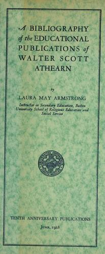 A bibliography of the educational publications. Of Walter Scott Athearn by Laura May Armstrong