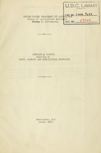 Periodical reports relating to crops, markets and agricultural economics by United States. Bureau of Agricultural Economics. Division of Economic Information