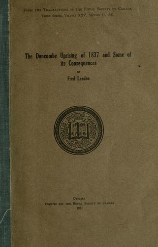 The Duncombe uprising of 1837 and some of its consequences by Fred Landon
