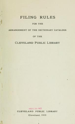 Filing rules for the arrangement of the dictionary catalogs of the Cleveland public library by Cleveland Public Library